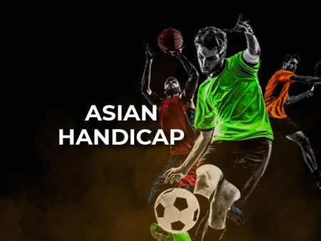 Asian Handicap Betting Explained